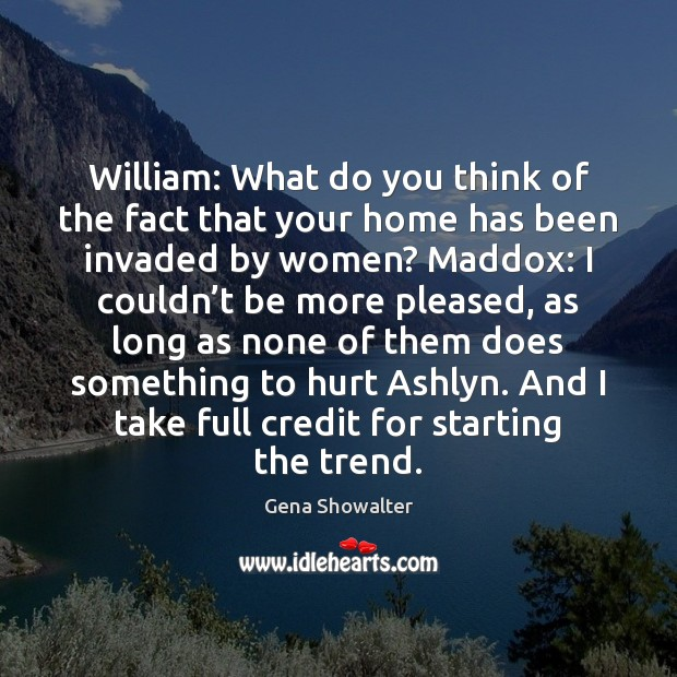 Image, William: What do you think of the fact that your home has