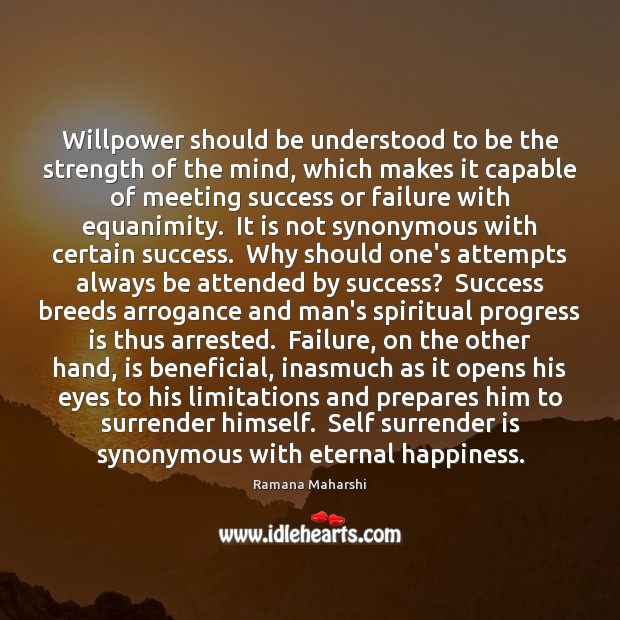 Willpower should be understood to be the strength of the mind, which Image