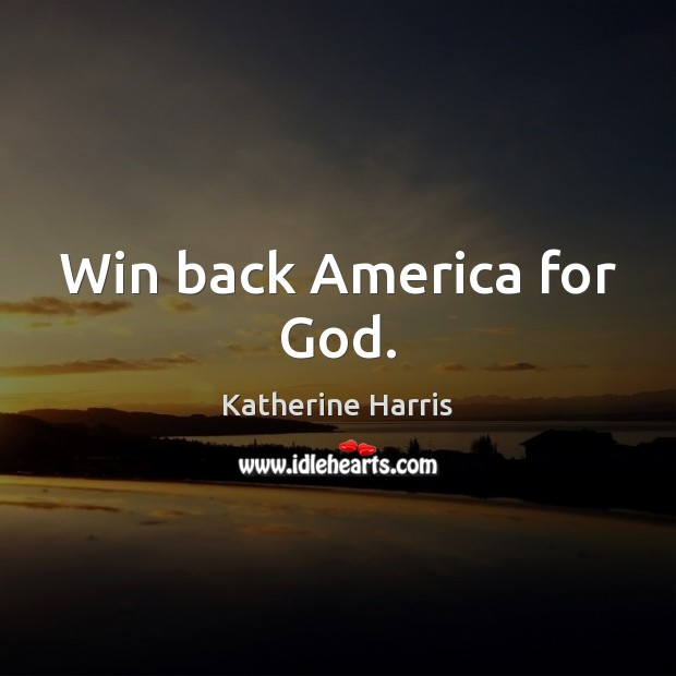 Image, Win back America for God.