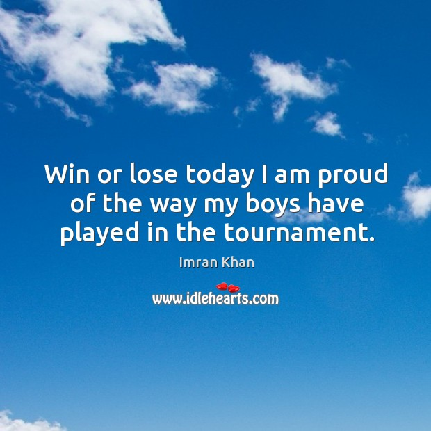 Win or lose today I am proud of the way my boys have played in the tournament. Image