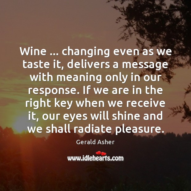 Wine … changing even as we taste it, delivers a message with meaning Image