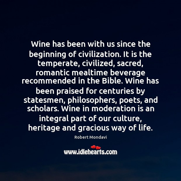 Wine has been with us since the beginning of civilization. It is Image