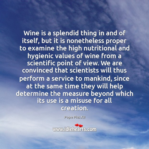 Wine is a splendid thing in and of itself, but it is Image