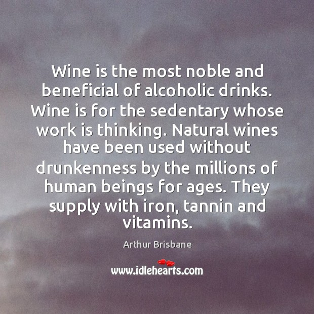 Image, Wine is the most noble and beneficial of alcoholic drinks. Wine is