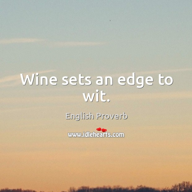 Image, Wine sets an edge to wit.