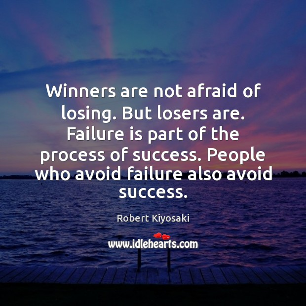 Image, Winners are not afraid of losing. But losers are. Failure is part
