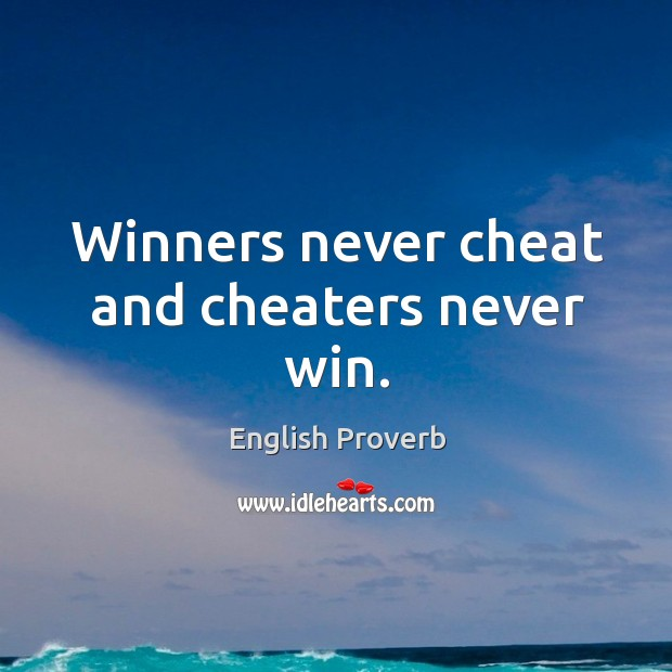 Image, Winners never cheat and cheaters never win.