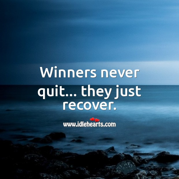 Image, Winners never quit… they just recover.