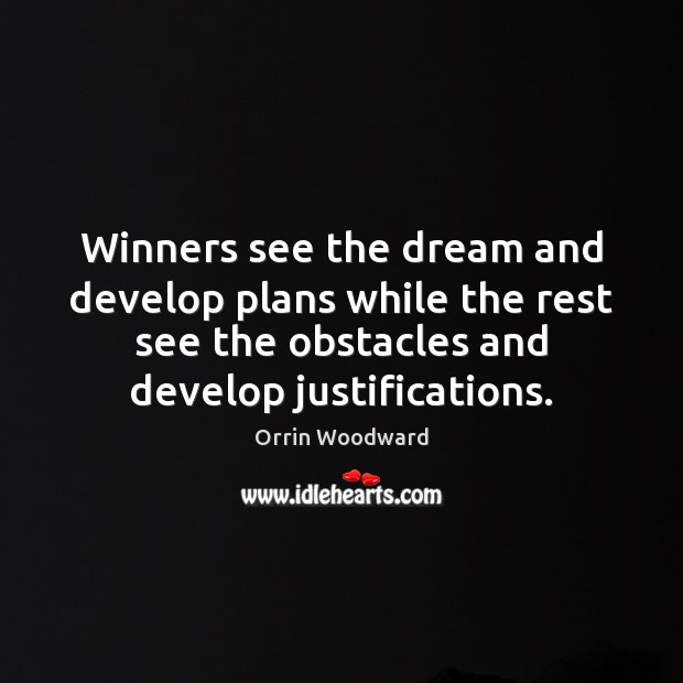 Image, Winners see the dream and develop plans while the rest see the