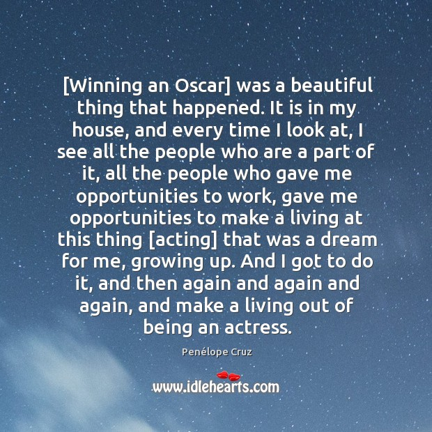 Image, [Winning an Oscar] was a beautiful thing that happened. It is in