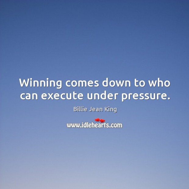 Winning comes down to who can execute under pressure. Image