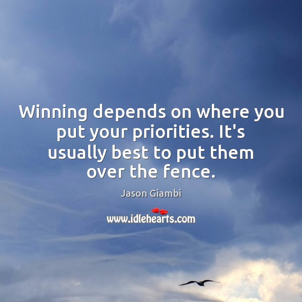 Winning depends on where you put your priorities. It's usually best to Image