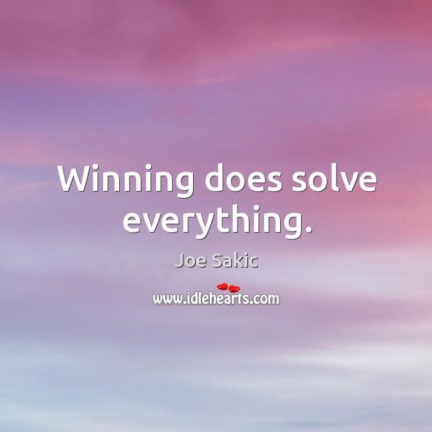 Image, Winning does solve everything.