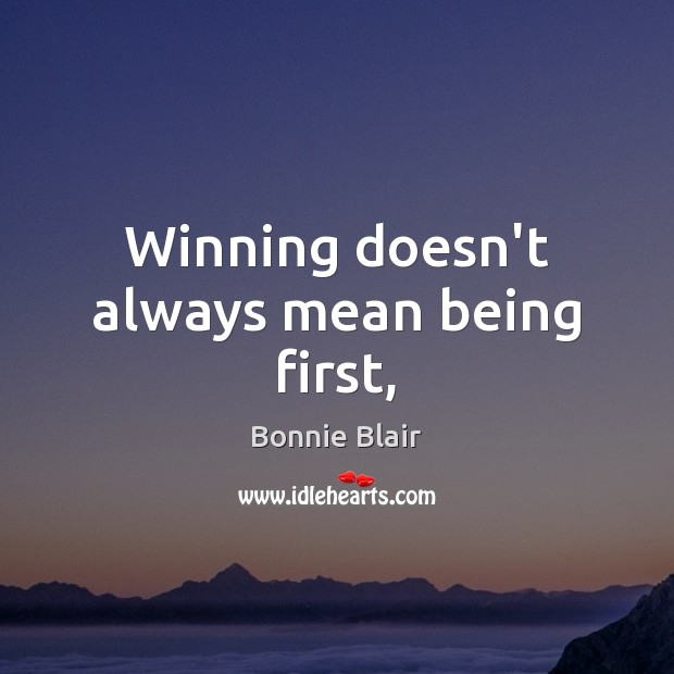 Image, Winning doesn't always mean being first,