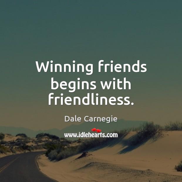 Winning friends begins with friendliness. Image