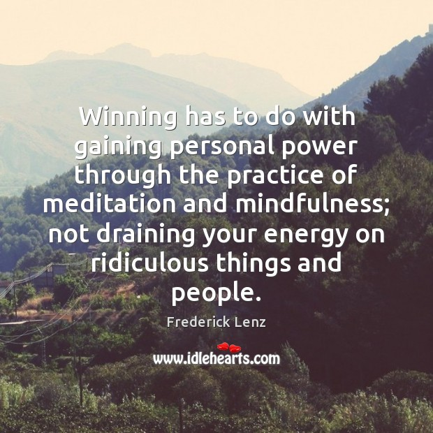 Winning has to do with gaining personal power through the practice of Image