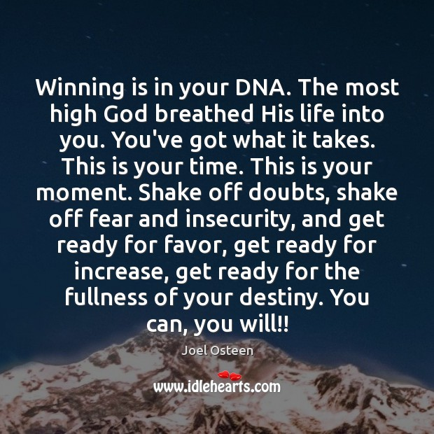 Winning is in your DNA. The most high God breathed His life Joel Osteen Picture Quote