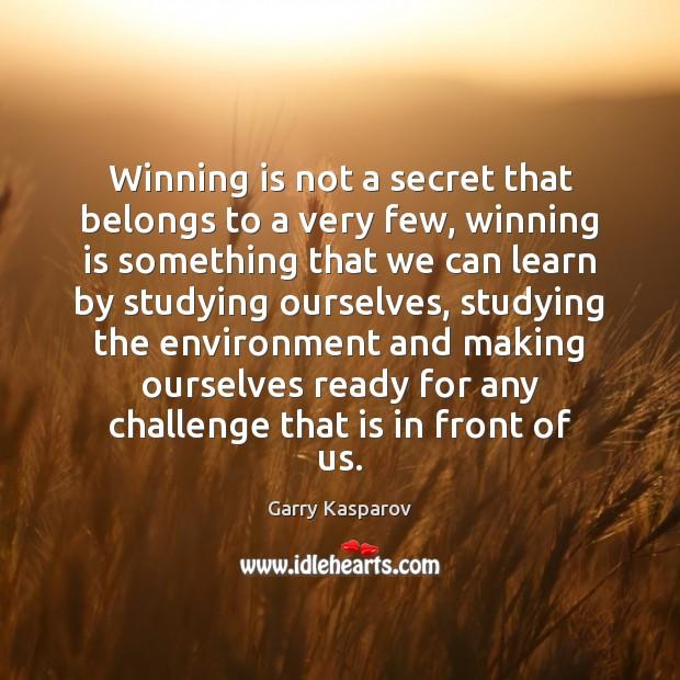 Winning is not a secret that belongs to a very few, winning Garry Kasparov Picture Quote