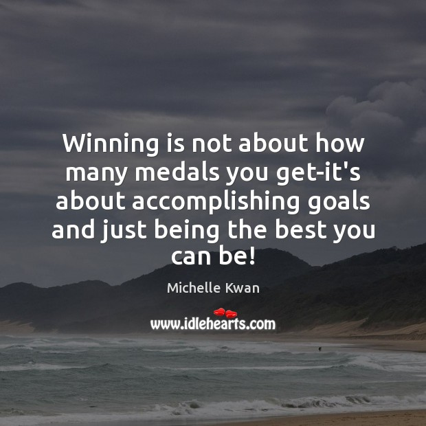 Image, Winning is not about how many medals you get-it's about accomplishing goals