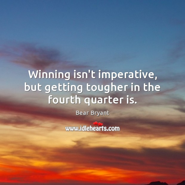 Image, Winning isn't imperative, but getting tougher in the fourth quarter is.