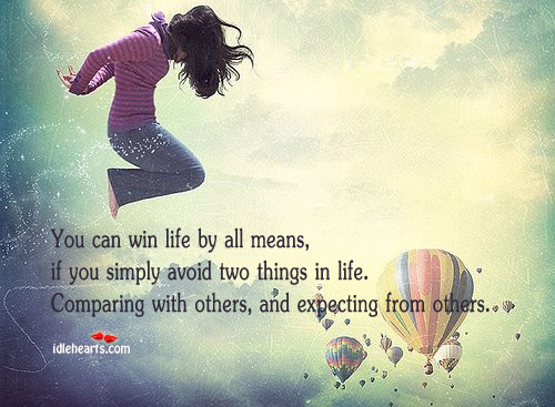 You can Win Life by all Means…