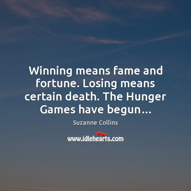 Image, Winning means fame and fortune. Losing means certain death. The Hunger Games have begun…