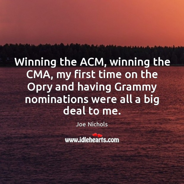 Winning the ACM, winning the CMA, my first time on the Opry Image