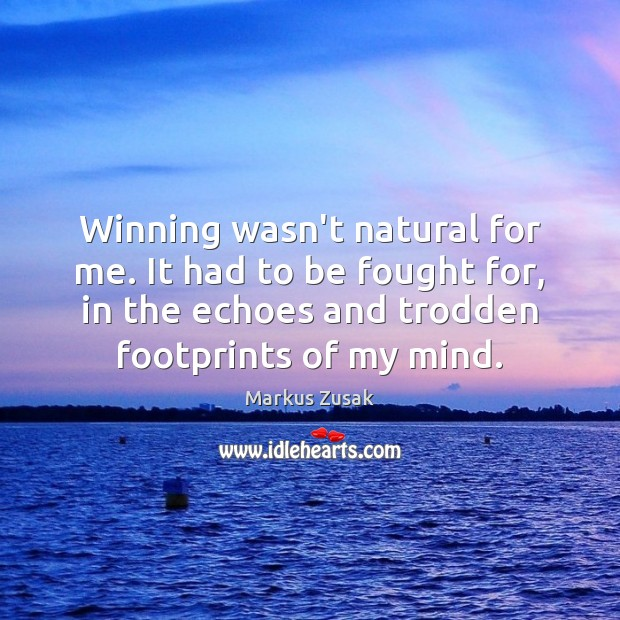 Winning wasn't natural for me. It had to be fought for, in Image