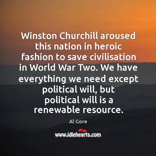 Winston churchill aroused this nation in heroic fashion to save civilisation in world war two. Image