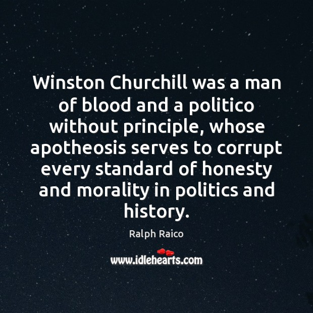 Image, Winston Churchill was a man of blood and a politico without principle,