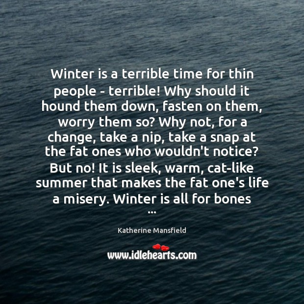 Winter is a terrible time for thin people – terrible! Why should Image