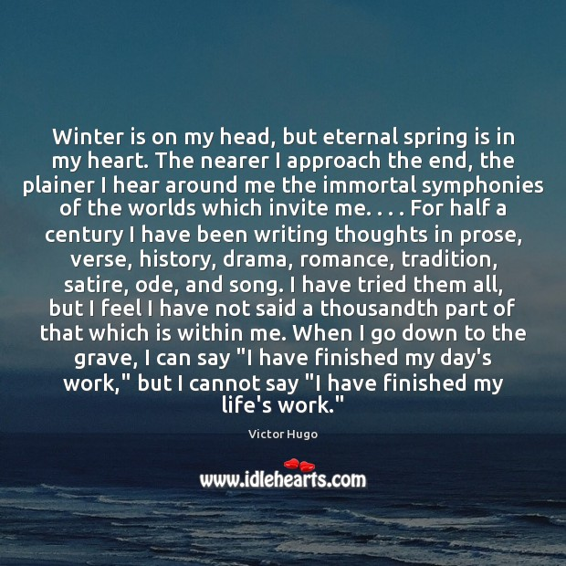 Winter is on my head, but eternal spring is in my heart. Image