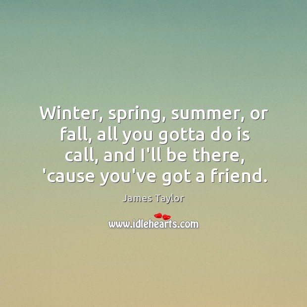 Winter, spring, summer, or fall, all you gotta do is call, and Image