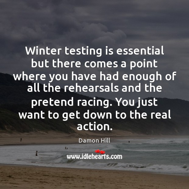Winter testing is essential but there comes a point where you have Winter Quotes Image