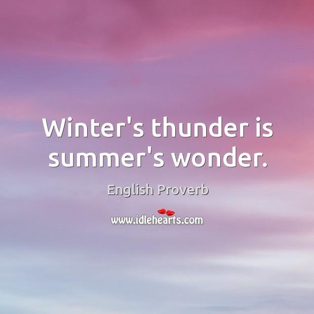 Winter's thunder is summer's wonder. Image