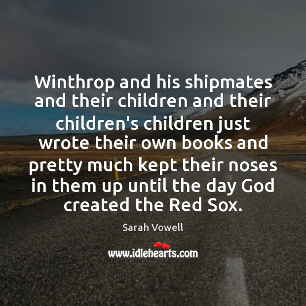 Winthrop and his shipmates and their children and their children's children just Image