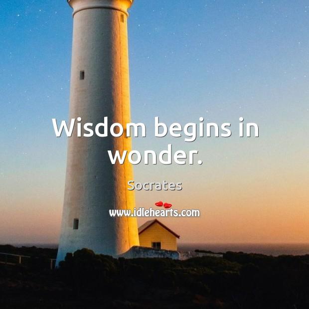 Image, Wisdom begins in wonder.