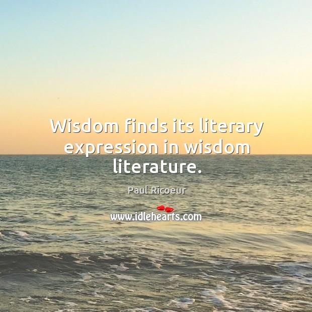 Wisdom finds its literary expression in wisdom literature. Image