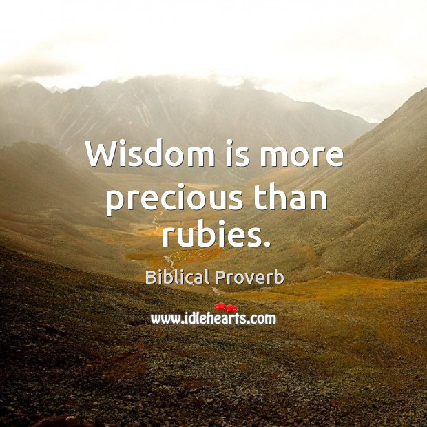 Wisdom is more precious than rubies. Biblical Proverbs Image