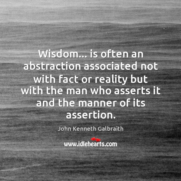 Wisdom… is often an abstraction associated not with fact or reality but Image