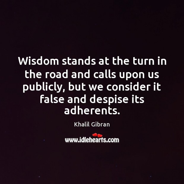Image, Wisdom stands at the turn in the road and calls upon us