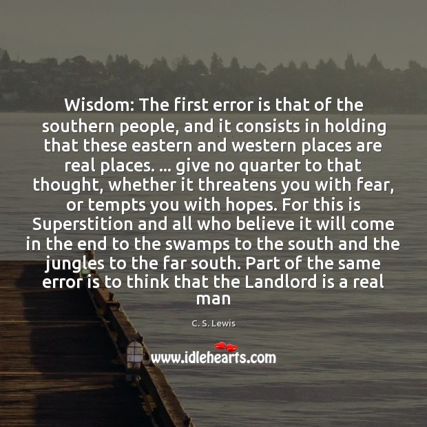 Wisdom: The first error is that of the southern people, and it Image