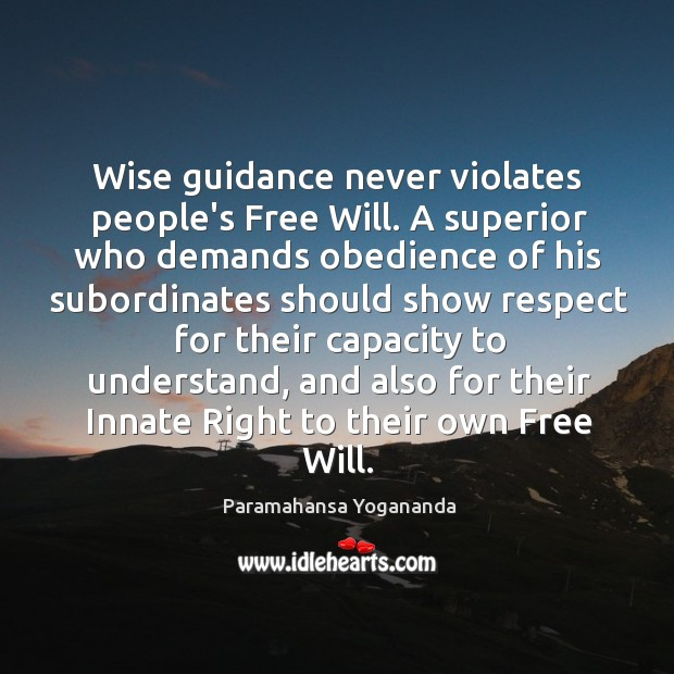 Image, Wise guidance never violates people's Free Will. A superior who demands obedience