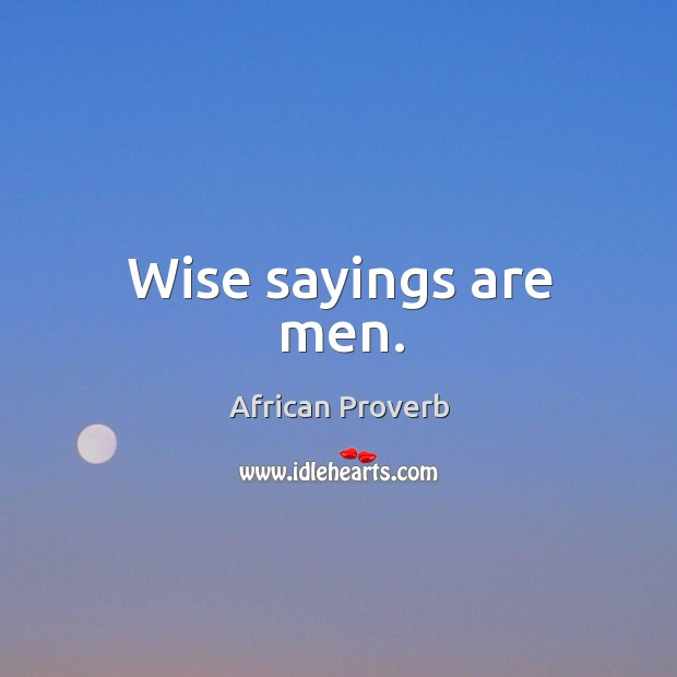 Wise sayings are men. Image
