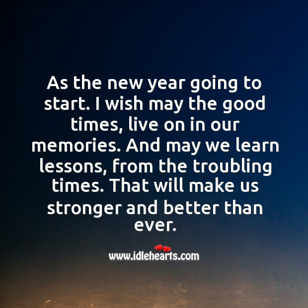 Image, Wish the good times, live on in our memories this new year.