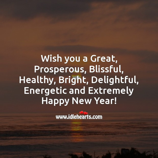 Wish you a Great, Prosperous, Blissful, Healthy, and Energetic New Year! New Year Quotes Image