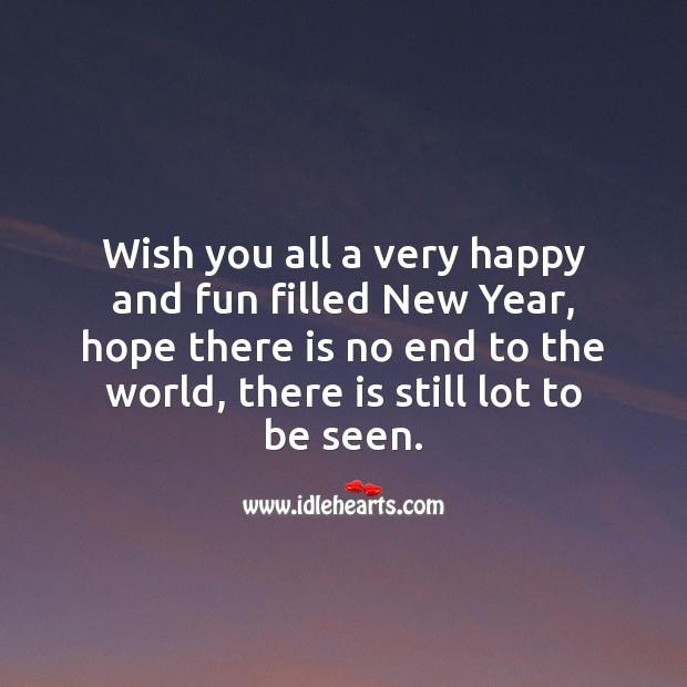 Wish you all a very happy and fun filled New Year. New Year Quotes Image