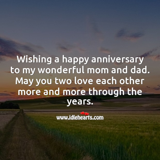 Wishing a happy anniversary to my wonderful mom and dad. Anniversary Messages for Parents Image