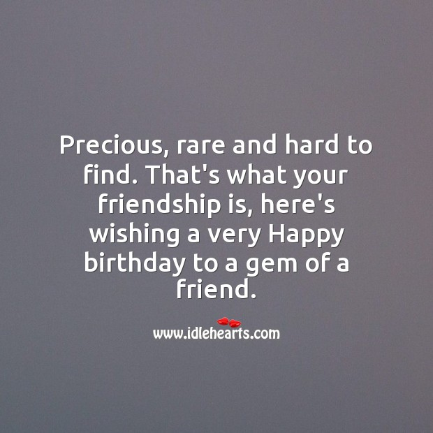 Wishing a very Happy birthday to a gem of a friend. Birthday Messages for Friend Image