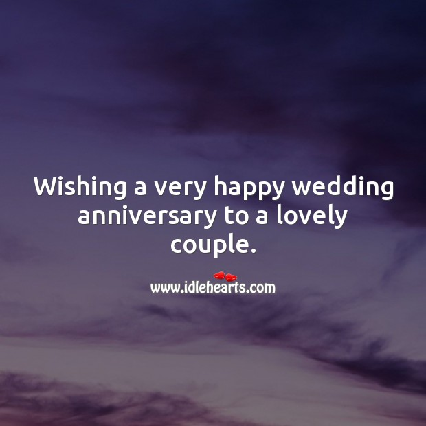 Wishing a very happy wedding anniversary to a lovely couple. Wedding Anniversary Quotes Image